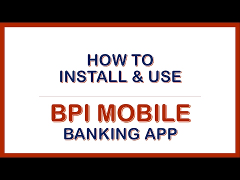 How To Install And Use BPI Mobile Banking App