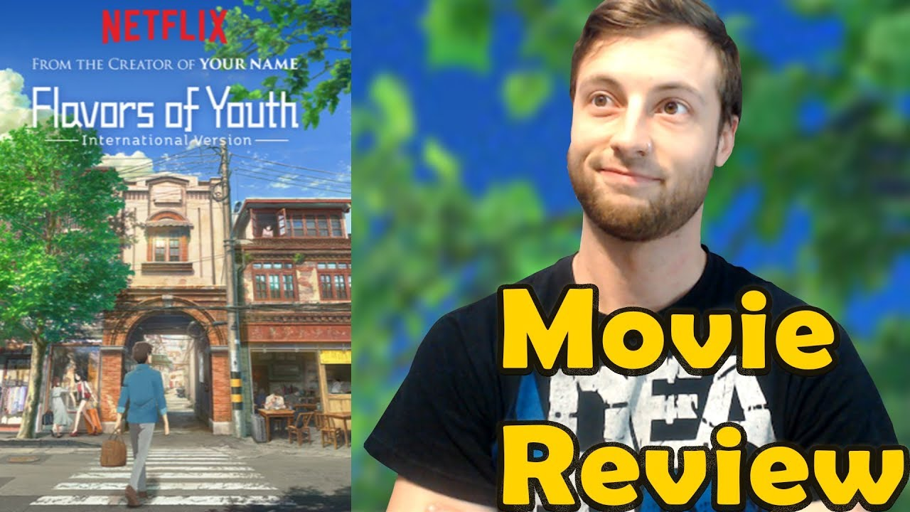 Flavors Of Youth 2018 Netflix Movie Review Non Spoiler Youtube