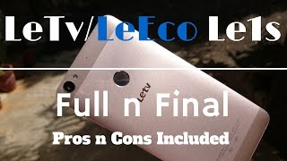 [Hindi - हिन्दी]  LeTv/LeEco Le1s Full n Final with Pros and Cons