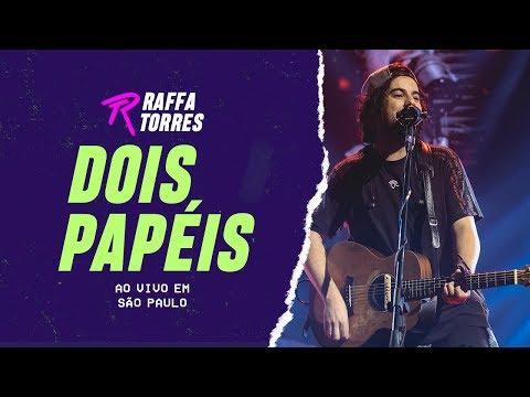 Raffa Torres – Dois Papéis (Letra)