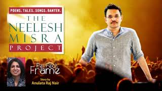 Relationships PERFECT FRAME story by Anulata Raj Nair -The Neelesh Project
