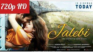 Jalebi Movie Download in HD 720p