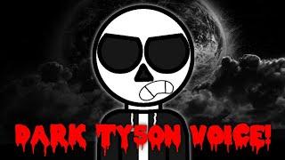 Dark Ty50n's Voice!