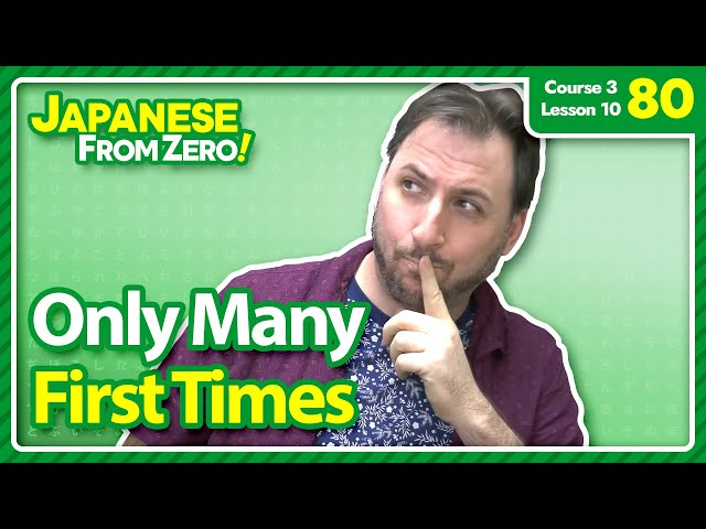 Only Many First Times - Japanese From Zero! Video 80
