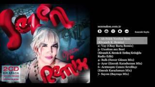 Sezen Aksu - Ah Felek Yordun Beni (Kivanch K. Remix)