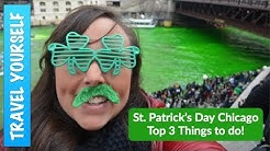 St Patricks Day in Chicago 2019 - Top 3 Things to do!