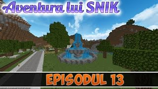 Aventura lui SNIK | Mapa la DOWNLOAD | Ep.#13