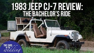 1983 Jeep CJ 7 Review: The Bachelor's Ride