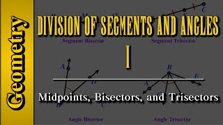 Geometry: Division of Segments and Angles (Level 1 of 8)   Midpoints, Bisectors and Trisectors
