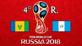 SAN VICENTE Y LAS GRANADINAS v. GUATEMALA - CONCACAF 2018 FIFA World Cup - GRUPO C