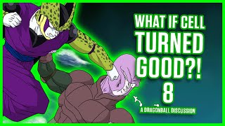 WHAT IF CELL TURNED GOOD? PART 8 | Dragon Ball Discussion