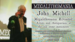 John Michell: Megalithomania Revisited - Artists & Antiquarians at the Old Stone Monuments [AUDIO]