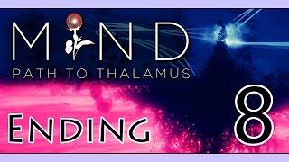 MIND: Path to Thalamus | ENLIGHTENMENT... | (End/Part 8) w/ facecam, Gameplay Playthrough