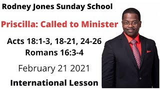 Priscilla Called to Minister, Acts 18:1-3, 18-21, 24-26, Romans 16:3-4, Sunday school, Feb. 21,2021