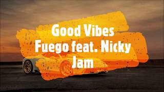 Good Vibes - Fuego, Nicky Jam - English S -  Español