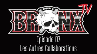 Bronx TV - Episode 07 (Les autres collaborations)