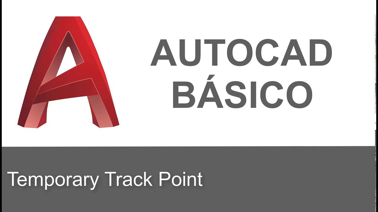 AutoCAD Básico: Temporary Track Point
