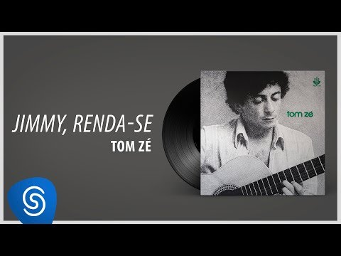 Tom Zé - Jimmy, Renda-se (Álbum: Tom Zé)