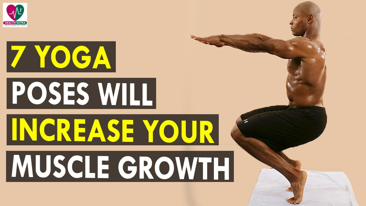 40 Yoga Poses Will Increase Your Muscle Growth - Health Sutra
