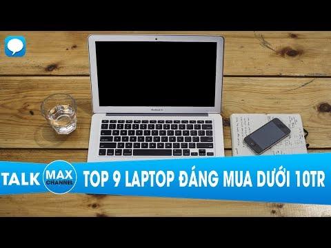 TOP 9 Laptop ĐÁNG MUA NHẤT Dưới 10 Triệu đồng Cho Sinh Viên