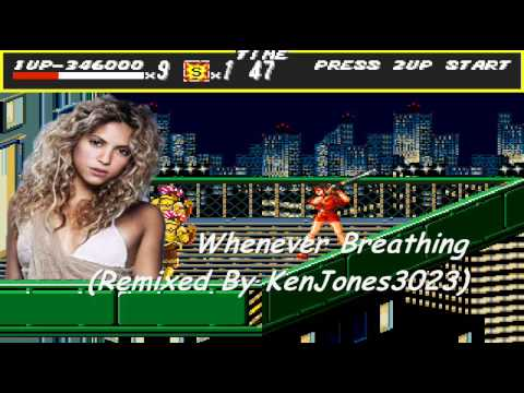 Shakira Vs. Streets Of Rage - Whenever Breathing