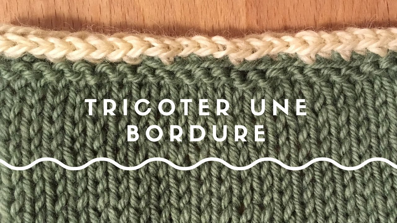tricoter une bordure (i-cord) - youtube