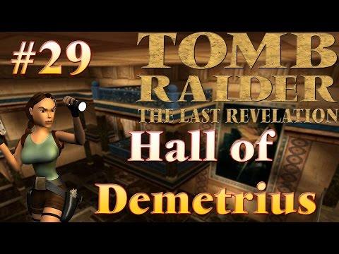 Tomb Raider IV: The Last Revelation - #29 - Hall Of Demetrius