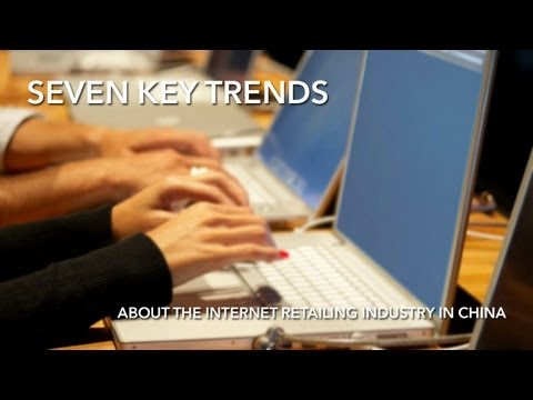 Seven Key Trends about the Internet Retailing Industry in China