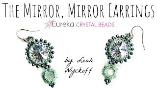 Learn to make Leah's Mirror, Mirror Earrings