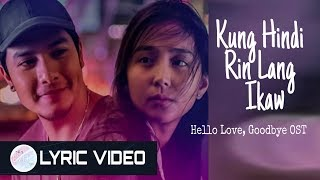 Erik Santos Kung 39 Di Rin Lang Ikaw Lyrics Hello Love Goodbye Theme Song
