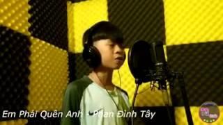 Em Phải Quên Anh Cover - Phan Đình Tây