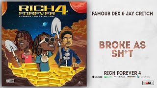 Famous Dex amp Jay Critch - Broke As Shit Rich Forever 4