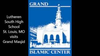 Luthern South High School - St Louis, Mo - visits Grand Masjid, Spring 2013