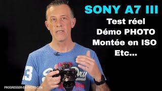 Sony A7III  Test réel, mon avis, montée en ISO etc...