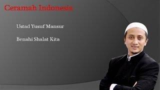 Ceramah Ustad Yusuf Mansur - Benahi Shalat Kita (mp3 Version)
