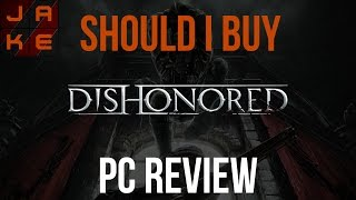 Dishonored PC Review & Critique
