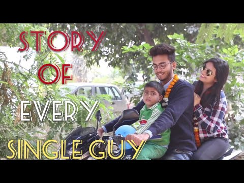 STORY OF EVERY SINGLE GUY - | Elvish Yadav |