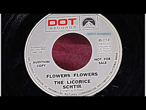 THE LICORICE SCHTIK - FLOWERS FLOWERS