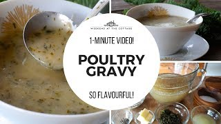 POULTRY GRAVY | 1 Minute Video! Rich & Flavourful