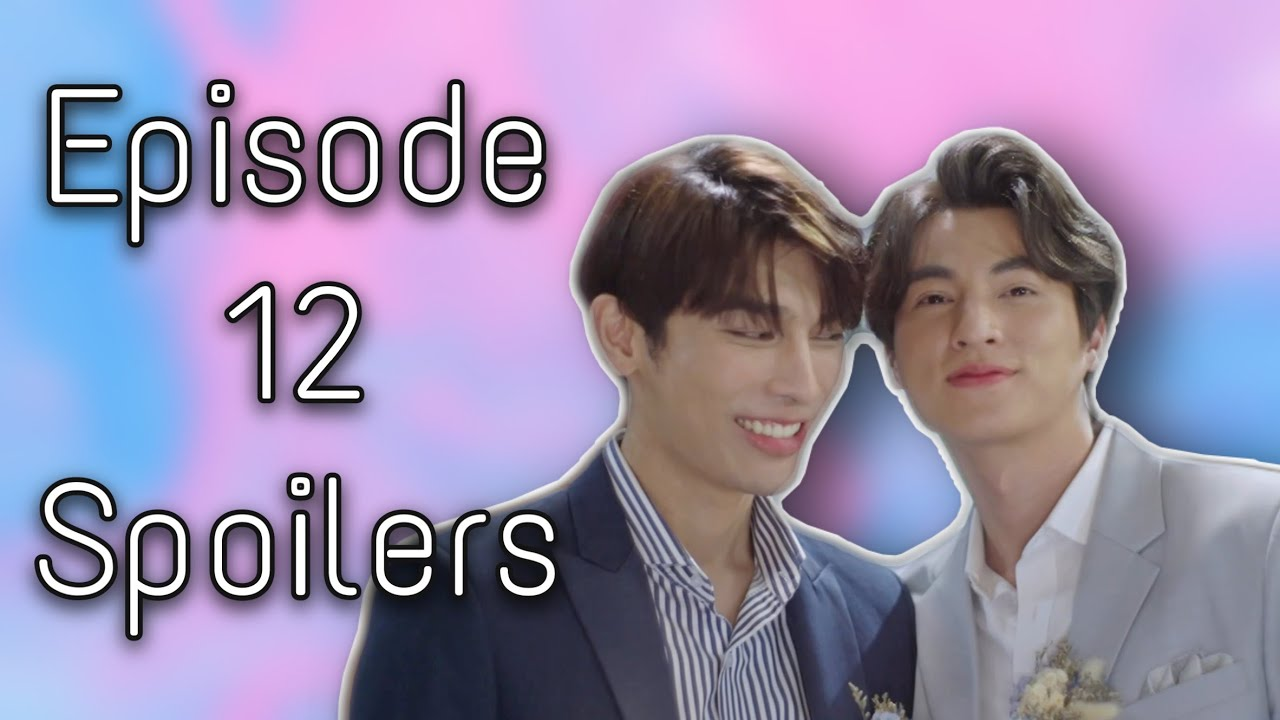 Download TharnType SS2 Episode 12 Spoilers [Part 2]