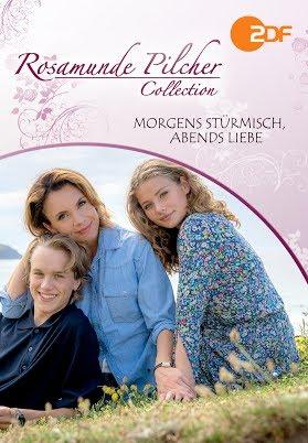 Rosamunde Pilcher - Morgens stürmisch, abends Liebe