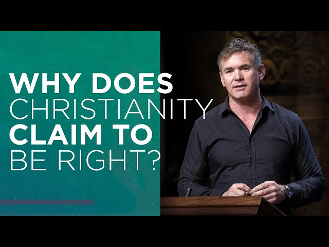 Why Does Christianity Claim To Be Right? (Part 1)