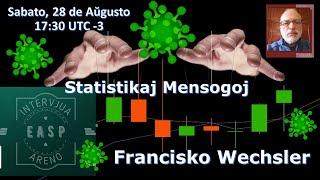 INTERVJUA ARENO (IA): Francisko Wechsler – STATISTIKAJ MENSOGOJ – 28/8 17:45 UTC-3