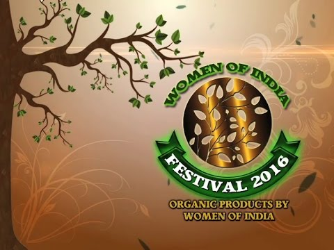 Women of India Festiva 2016 : Organic Products by Women of India