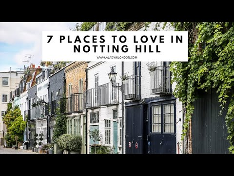 7 PLACES TO GO IN NOTTING HILL, LONDON | Portobello Road | Westbourne Grove | Colorful Houses