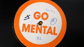Go Mental 1- untitled A side (1995)