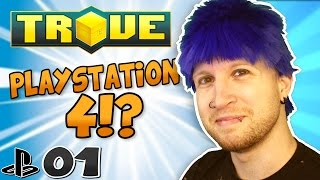 STARTING TROVE OVER AGAIN.. AGAIN!!? ✪ Scythe Plays Trove on PS4 #01