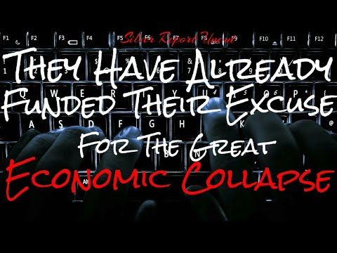 Why Are They Funding  Creation of Best Excuse For The Great Economic Collapse