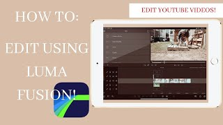 HOW I EDIT MY YOUTUBE VIDEOS WITH  LUMA FUSION