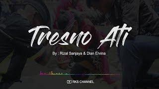 Download Mp3 Tresno Ati - Kecak Bali - Tresno Ati Versi Jathilan - Rks Channel